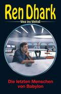 Ren Dhark, Weg ins Weltall - Die letzten Menschen von Babylon