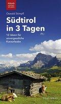Südtirol in 3 Tagen