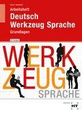 Deutsch - Werkzeug Sprache: Grundlagen, Arbeitsheft mit eingetragenen Lösungen