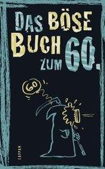 Das böse Buch zum 60. Ein satirisches Geschenkbuch zum 60. Geburtstag