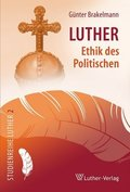 Luther - Ethik des Politischen