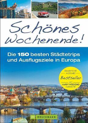 Schönes Wochenende! Die 150 besten Städtetrips und Ausflugsziele in Europa
