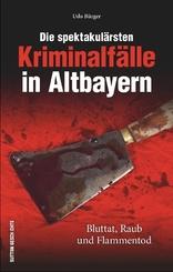 Die spektakulärsten Kriminalfälle in Altbayern