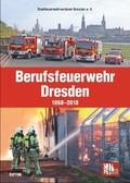 Berufsfeuerwehr Dresden 1868-2018