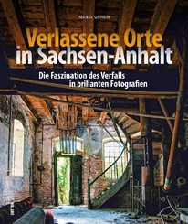 Verlassene Orte in Sachsen-Anhalt