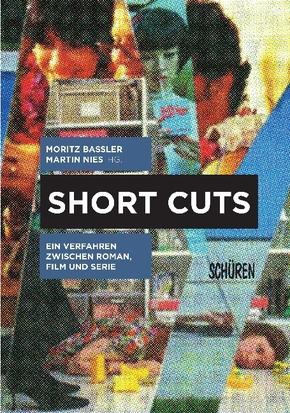 Short Cuts. Ein Verfahren zwischen Roman, Film und Serie