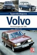 Volvo; Personenwagen seit 1945; Typenkompass; Deutsch; 5 schw.-w. Fotos, 88 farb. Fotos