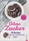 Ohne Zucker