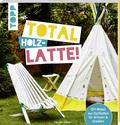 Total (Holz-) Latte!