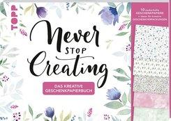 Das kreative Geschenkpapierbuch Never stop creating