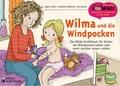 Wilma und die Windpocken - Das Bilder-Erzählbuch für Kinder, die Windpocken haben oder mehr darüber wissen wollen