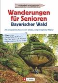 Wanderungen für Senioren Bayerischer Wald