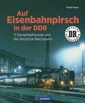 Auf Eisenbahnpirsch in der DDR