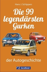 Die 99 legendärsten Gurken der Autogeschichte