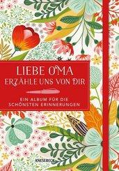 Liebe Oma, erzähle uns von dir - ein Album für die schönsten Erinnerungen