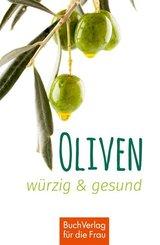 Oliven - würzig & gesund