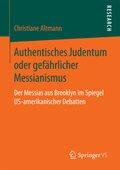 Authentisches Judentum oder gefährlicher Messianismus