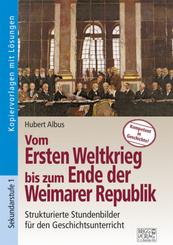 Vom Ersten Weltkrieg bis zum Ende der Weimarer Republik