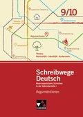 Schreibwege Deutsch: Argumentieren 9/10