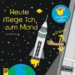 Heute fliege ich zum Mond, Mitmachbuch zum Bewegen