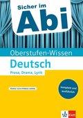 Oberstufen-Wissen Deutsch - Prosa, Drama, Lyrik