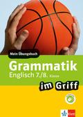 Grammatik im Griff Englisch 7./8. Klasse