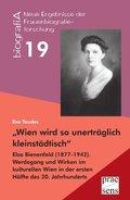"""""""Wien wird so unerträglich kleinstädtisch"""". Elsa Bienenfeld (1877-1942)"""