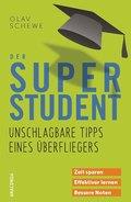 Der Super-Student - Unschlagbare Tipps eines Überfliegers