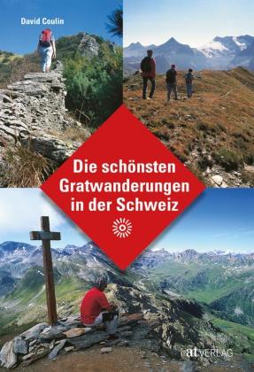 Die schönsten Gratwanderungen in der Schweiz