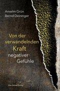 Von der verwandelnden Kraft negativer Gefühle