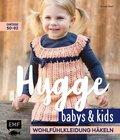 Hygge Babys & Kids - Wohlfühlkleidung häkeln