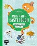Kalle kann's! - Mein Natur-Bastelbuch