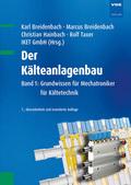 Der Kälteanlagenbau - Bd.1