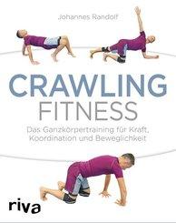 Crawling Fitness - Das Ganzkörpertraining für Kraft, Koordination und Beweglichkeit