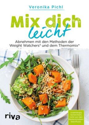 Mix dich leicht - Abnehmen mit den Methoden der Weight Watchers® und dem Thermomix®