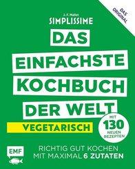 Simplissime - Das einfachste Kochbuch der Welt: Vegetarisch mit 130 neuen Rezepten