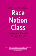 "Balibar Wallerstein's ""Race, Nation, Class"""