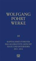 Werke: Kapitalismus Forever & Das allerletzte Gefecht & Texte und Interviews (2011-2016); .10
