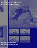 Medienkunst in der Schweiz / Media Arts in Switzerland