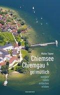 Chiemsee & Chiemgau gehmütlich
