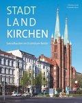 StadtLandKirchen - Sakralbauten im Erzbistum Berlin