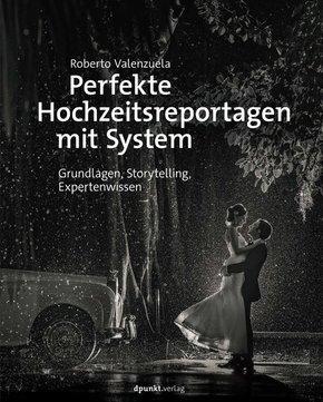 Perfekte Hochzeitsreportagen mit System