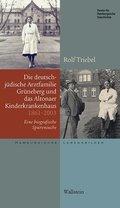 Die deutsch-jüdische Arztfamilie Grüneberg und das Altonaer Kinderkrankenhaus 1861-2003