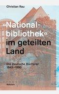 """""""Nationalbibliothek"""" im geteilten Land"""
