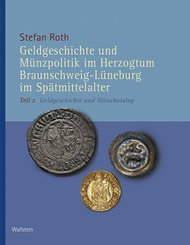 Geldgeschichte und Münzpolitik im Herzogtum Braunschweig-Lüneburg im Spätmittelalter, Geldgeschichte und Münzkatalog