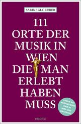 111 Orte der Musik in Wien, die man erlebt haben muss
