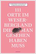 111 Orte im Weserbergland, die man gesehen haben muss