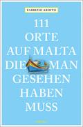 111 Orte auf Malta, die man gesehen haben muss