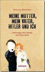 Meine Mutter, mein Vater, Hitler und ich
