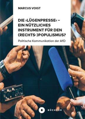 Die 'Lügenpresse' - Ein nützliches Instrument für den (Rechts-)Populismus?
